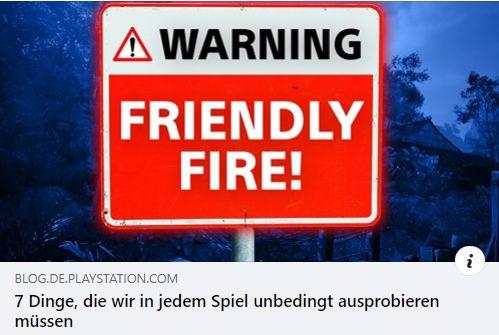 Friendly Fire - 7 Dinge, die wir in jedem Spiel unbedingt ausprobieren müssen
